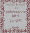 Michael stavaric, in an schwoazzn kittl gwicklt